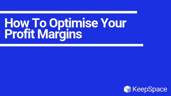 How To Optimise Your Profit Margins